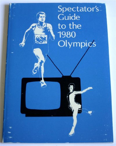 9780717281527: Spectator's guide to the 1980 Olympics