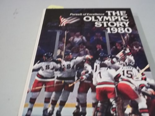 9780717281589: The Olympic story, 1980: Pursuit of excellence (Grolier sports library)