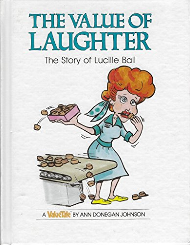 9780717282173: The Value of Laughter: The Story of Lucille Ball (Value Tales)
