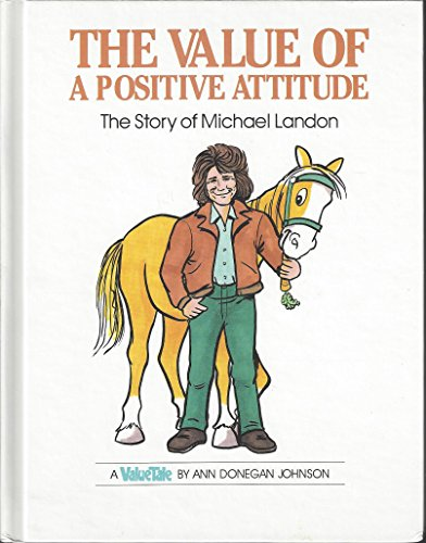 9780717282630: The Value of a Positive Attitude: The Story of Michael Landon (ValueTales Series)
