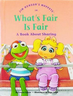 9780717282692: Jim Henson's Muppets in What's fair is fair: A book about sharing (Values to grow on)