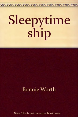 Sleepytime ship (My first book club) (0717282813) by Worth, Bonnie
