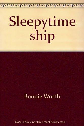 Sleepytime ship (My first book club) (0717282813) by Bonnie Worth
