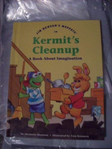 Jim Henson's muppets in Kermit's cleanup: A book about imagination (Values to grow on) (0717282899) by Michaela Muntean