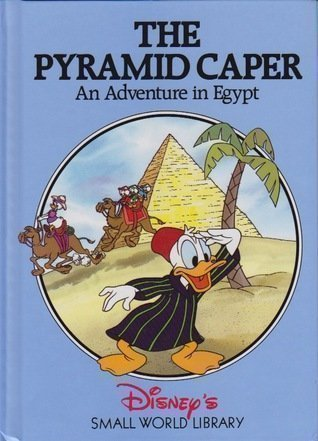 The Pyramid Caper: An Adventure in Egypt (Disney's Small World Library)