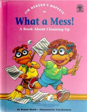 Jim Henson's Muppets in What a mess!: A book about cleaning up (Values to grow on): Bonnie ...
