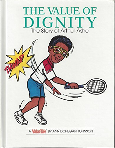 9780717283392: The value of dignity: The story of Arthur Ashe (Value tales series)