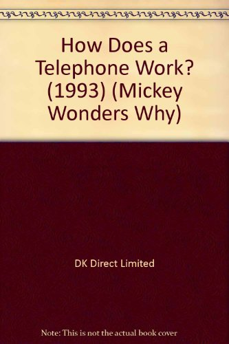 How Does a Telephone Work? (1993) (Mickey Wonders Why): DK Direct Limited, The Walt Disney Company