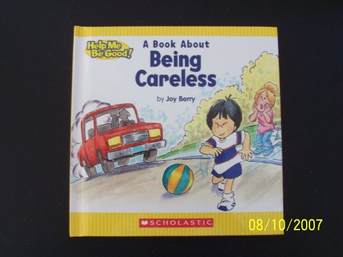 9780717285822: A Book About Being Careless (Help Me Be Good)