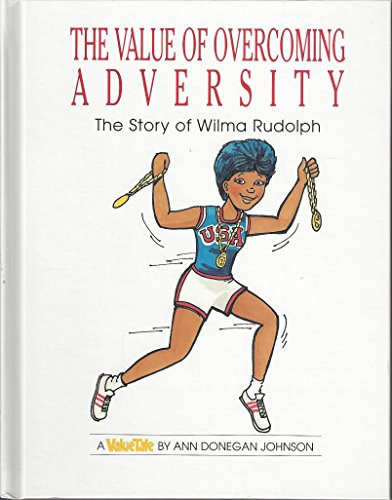 9780717287314: The value of overcoming adversity: The story of Wilma Rudolph (Value tales series)