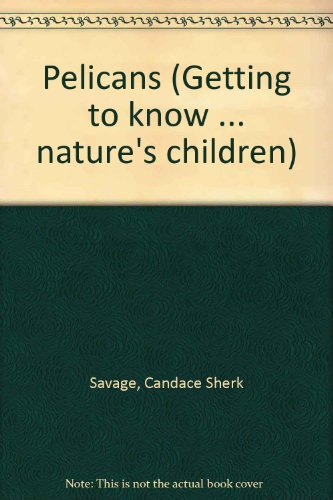 9780717288403: Pelicans (Getting to know ... nature's children)