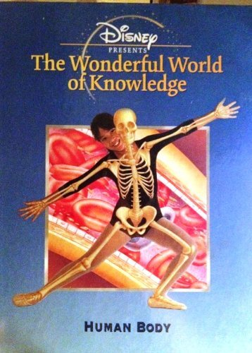 9780717289325: DISNEY PRESENTS THE WONDERFUL WORLD OF KNOWLEDGE: HUMAN BODY