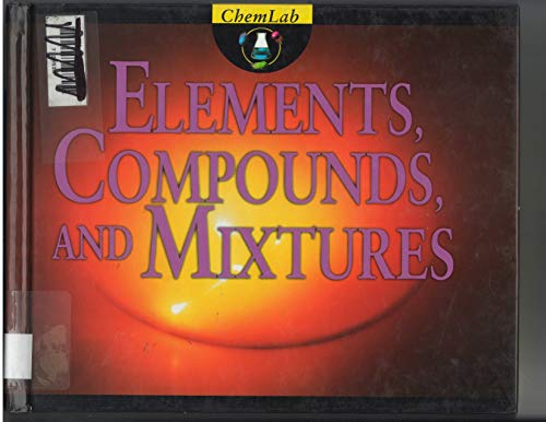 ChemLab: Elements, Compounds, And Mixtures (Vol. 2): Knapp, Brian J.