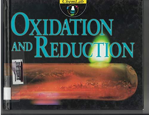 Chemlab: Oxidation and Reduction (Volume 7): Brian J. Knapp