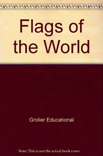 Flags of the World: Grolier Educational