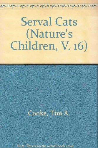 9780717293667: Serval Cats (Nature's Children, V. 16)