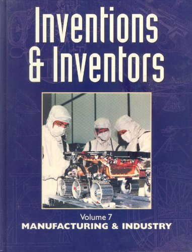 Manufacturing & Industry (Inventions & Inventors: Volume 7): Grolier Educational