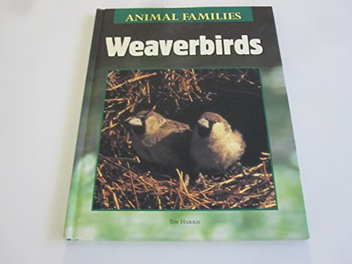 Weaverbirds (Animal Families, Vol. 14) (9780717295999) by Harris, Tim