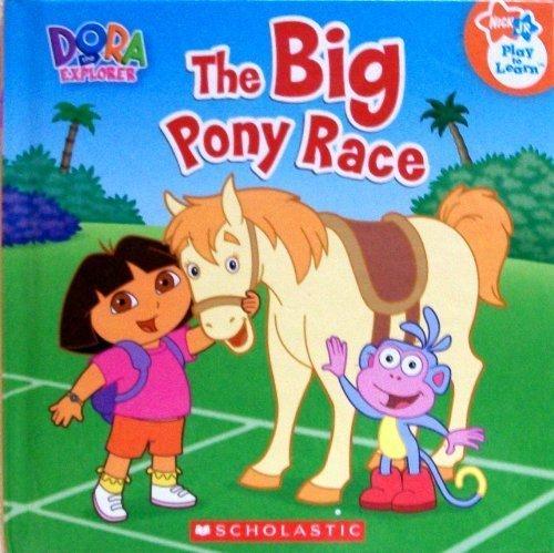 9780717298693: The Big Pony Race (Nick Jr. Play to Learn, Dora the Explorer)