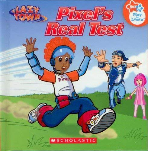 9780717298747: Pixel's Real Test (Nick Jr., Play-to-Learn, Lazy Town)