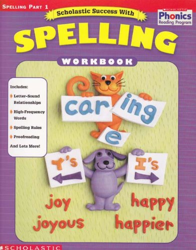 9780717299225: Scholastic Success with Spelling Workbook (Scholastic Phonics Reading Program, Spelling Part 1)