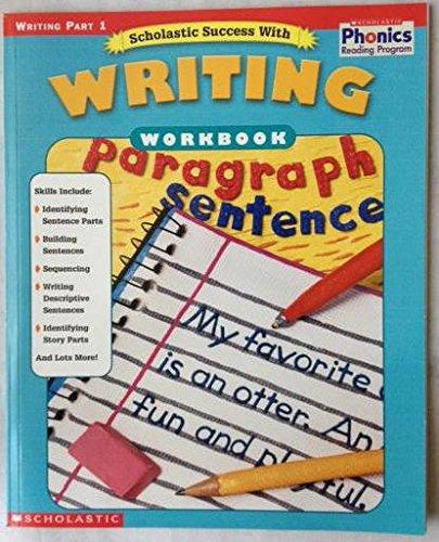 Scholastic Success with Writing: Workbook. Writing. Part: Lisa Molengraft