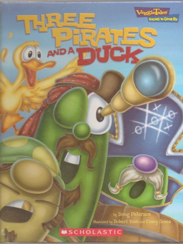9780717299256: Three Pirates and a Duck (Veggie Tales - Values to Grow By (VeggieTales))