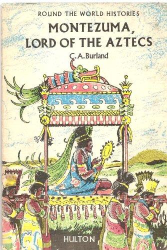 9780717500468: Montezuma: Lord of the Aztecs (Round the World Histories)