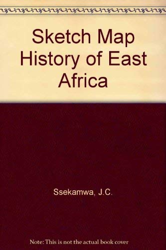 A sketch map history of East Africa,: J. C Ssekamwa