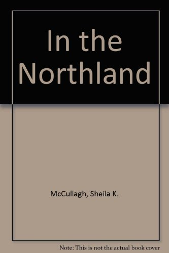In the Northland (9780717507276) by Sheila K. McCullagh