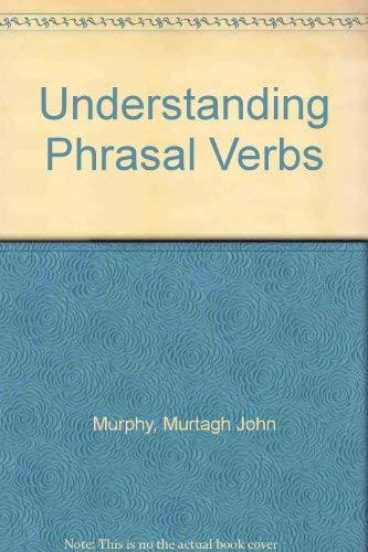 9780717510115: Understanding Phrasal Verbs