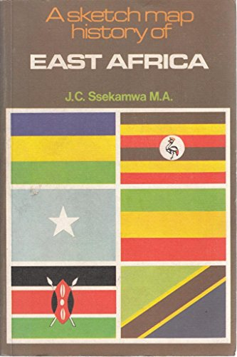 A Sketch Map History of East Africa: J.C. SSEKAMWA