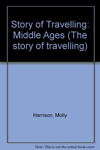 Story of Travelling (The Story of travelling -) (9780717511921) by Harrison, Molly