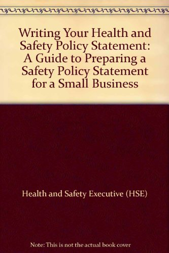 9780717604241: Writing Your Health and Safety Policy Statement: A Guide to Preparing a Safety Policy Statement for a Small Business (Health & Safety Executive)