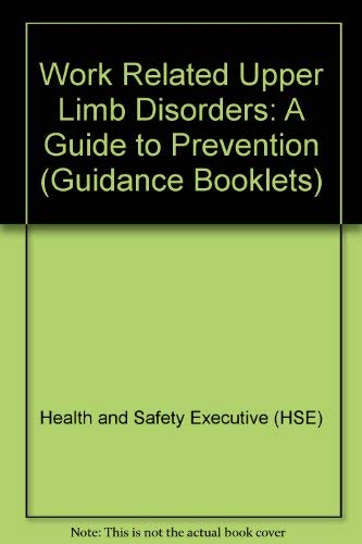 9780717604753: Work Related Upper Limb Disorders: A Guide to Prevention (Guidance Booklets)