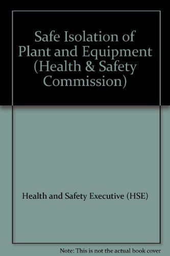 9780717608713: The Safe Isolation of Plant and Equipment (Health and Safety Guidance)