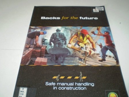 9780717611225: Backs for the Future: Safe Manual Handling in Construction