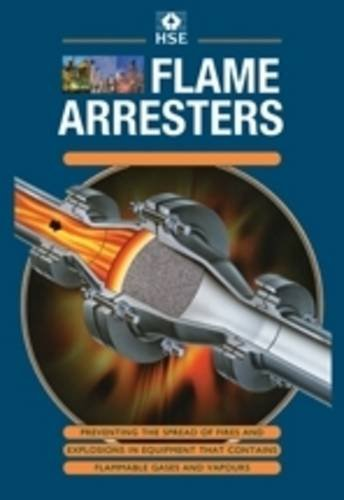 Flame Arresters: Preventing the Spread of Fires: Health and Safety