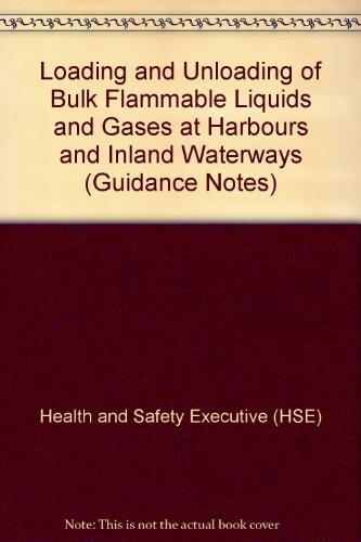 9780717612307: Loading and Unloading of Bulk Flammable Liquids and Gases at Harbours and Inland Waterways (Guidance Notes)
