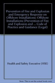 9780717613861: Prevention of Fire and Explosion and Emergency Response on Offshore Installations: Offshore Installations (Prevention of Fire and Explosion and ... Code of Practice and Guidance (Legal)
