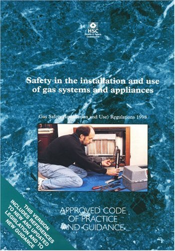 9780717616350: Safety in the Installation and Use of Gas Systems and Appliances: Gas Safety (Installation and Use) Regulations 1998 - Approved Code of Practice (Legal)
