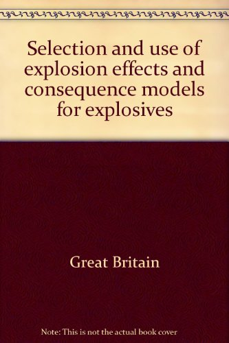 9780717617913: Selection and use of explosion effects and consequence models for explosives