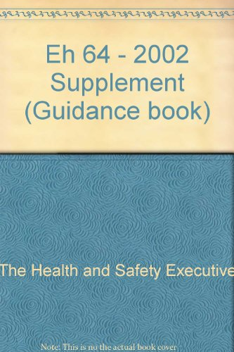 Eh 64 - 2002 Supplement (Guidance book): The Health and Safety Executive