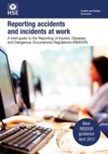 9780717664603: Reporting Accidents and Incidents at Work: A Brief Guide to the Reporting of Injuries, Diseases and Dangerous Occurrences Regulations (RIDDOR) (INDG)