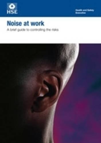 9780717664825: Noise at Work: A Brief Guide to Controlling the Risks (INDG)