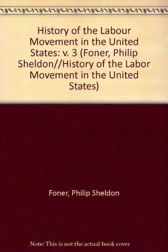 History of the Labor Movement in the United States: The Policies and Practices of the American Federation of Labor, 1900-1909 (Foner, Philip Sheldon//History ... of the Labor Movement in the United St (0717800938) by Philip S. Foner