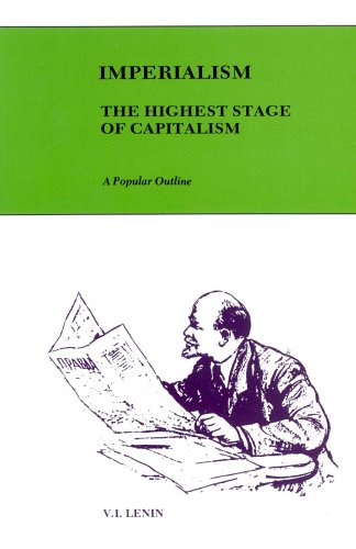 Imperialism, the Highest Stage of Capitalism: A: Lenin, V. I.
