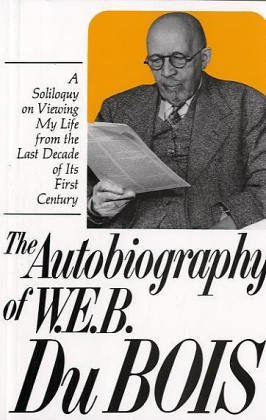 9780717802340: Autobiography of W.E.B. Dubois: A Soliloquy on Viewing My Life from the Last Decade of Its First Century