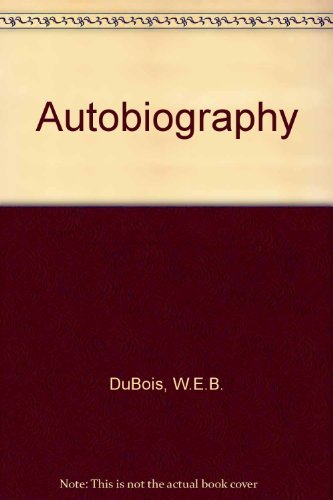9780717802357: The Autobiography of W. E. B. Dubois: A Soliloquy on Viewing My Life from the Last Decade of It's 1st Century