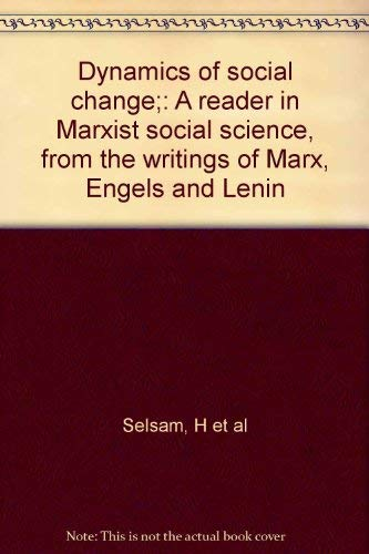Dynamics of Social Change: A Reader in: Selsam, Howard (ed.);